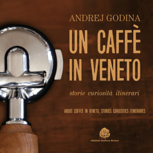 Un caffè in Veneto: il nuovo libro di Andrej Godina