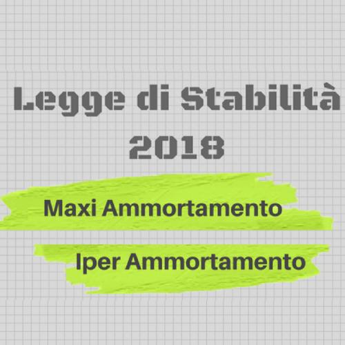 Legge di Stabilità 2018. Prorogati maxi e iper ammortamento