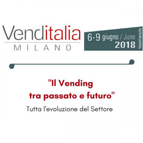 """A Venditalia 2018 """"Il Vending tra passato e futuro"""""""