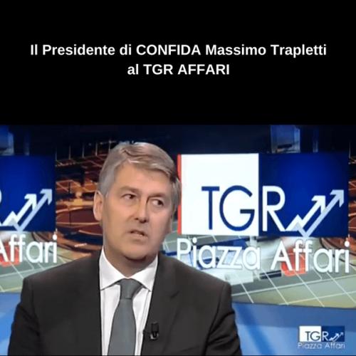 Il Presidente di CONFIDA Massimo Trapletti al TGR Affari
