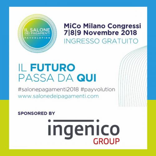 Ingenico Italia partner e protagonista del Salone dei Pagamenti 2018