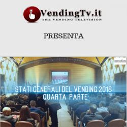 Vending TV. Stati Generali del Vending 2018. Quarta parte