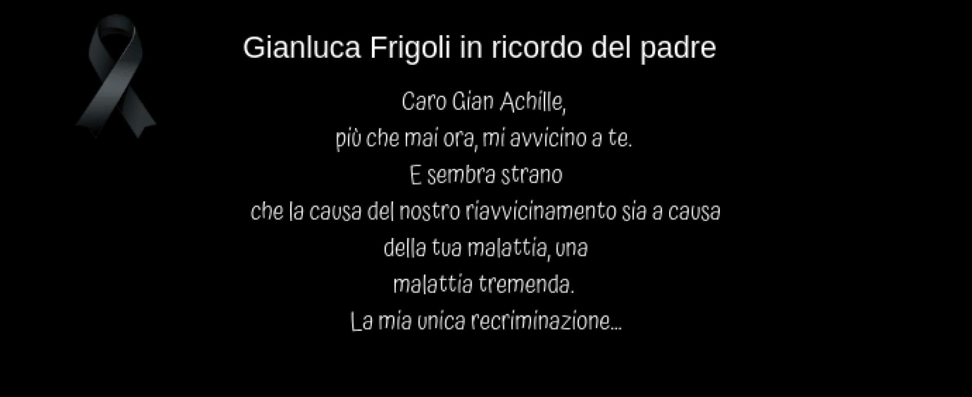 Gianluca Frigoli in ricordo del papà Gian Achille